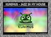 KUNIMUS - Jazz in my house
