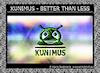 KUNIMUS - Better than less